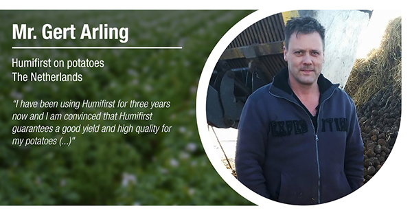 Mr. Gert Arling, from The Netherlands, has tested Humifirst in potatoes