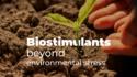 Crop growth stress: the use ofbiostimulantsbeyond environmental stress